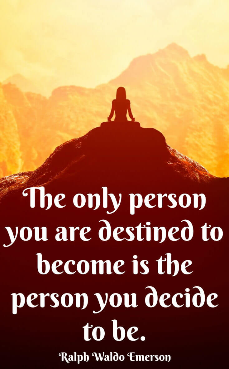 Choose your own destiny - Ralph Waldo Emerson