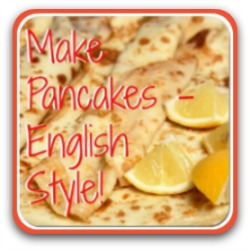 How to make pancakes - English style!