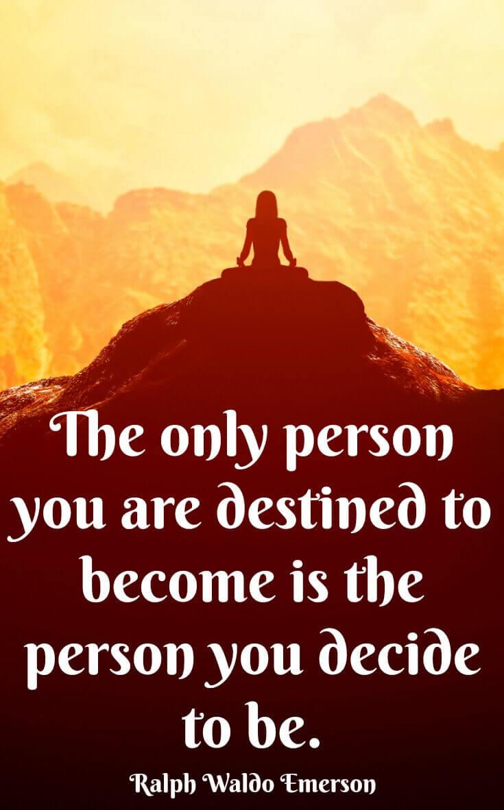 Choose your own destiny - Ralph Waldo Emerson