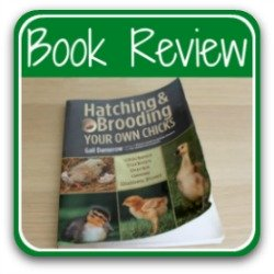 Incubating and hatching your own chicks - book review - link.
